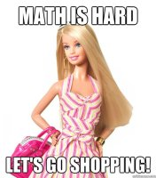 math is hard let's go shopping