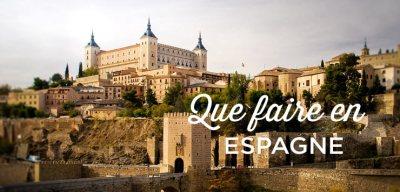 Que Faire en Espagne: TOP 30 des lieux à Voir   Conseils   Voyage Tips