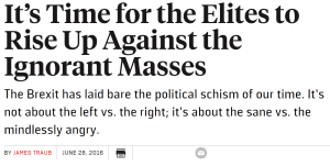 It's time for the Elites to Rise Up Against the Ignorant Masses