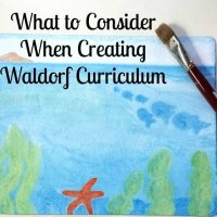 What to Consider When Creating Waldorf Curriculum