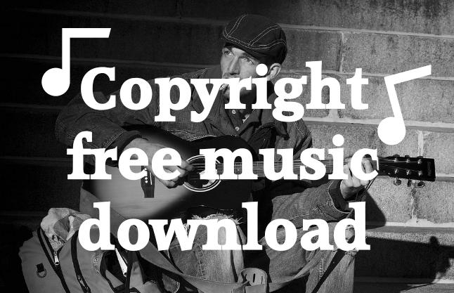 Copyright Free Music Download