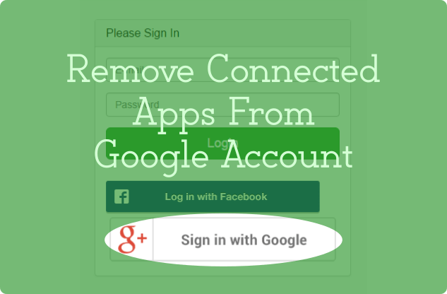 How To Remove Apps Connected To Your Google Account?