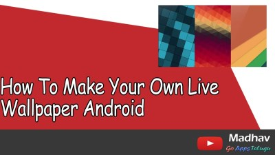 Download Make Own Live Wallpaper Gallery