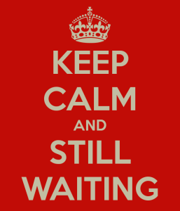 keep-calm-and-still-waiting-18
