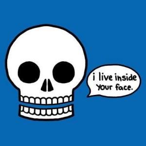 I live inside your face