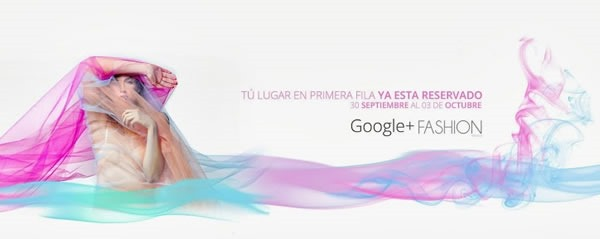 google plus fashion mexico 2013 tercera edicion