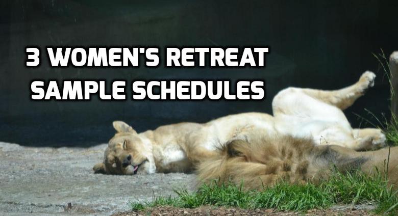 3 Women's Retreat Sample Schedules