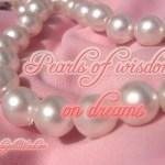 Pearls of Wisdom: on dreams