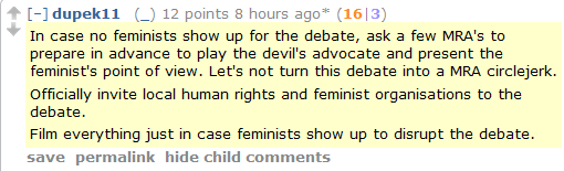 "MRA: ""In case no feminists show up for the debate, ask a few MRA's to … present the feminist's point of view. Let's not turn this … into a MRA circlejerk."""