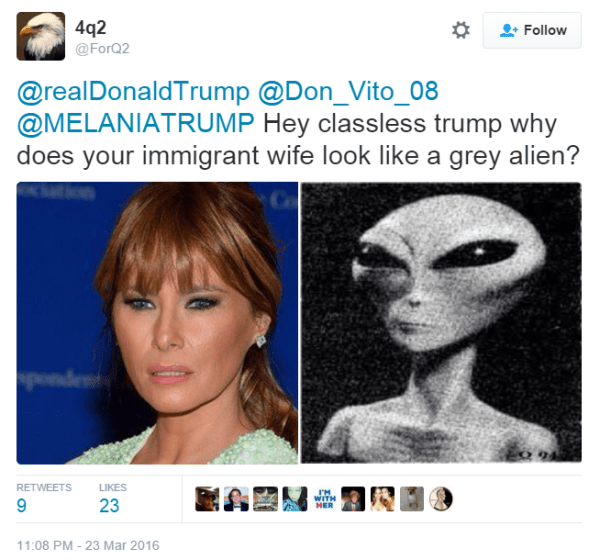 4q2 ‏@ForQ2 @realDonaldTrump @Don_Vito_08 @MELANIATRUMP Hey classless trump why does your immigrant wife look like a grey alien?