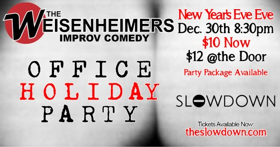 The Weisenheimer Office Holiday Party Dec 30 at the Slowdown