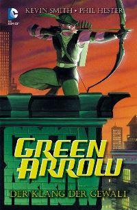 Comic Cover - Green Arrow: Der Klang der Gewalt, Rechte bei Panini Comics