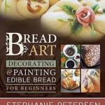 Bread Art- A Review