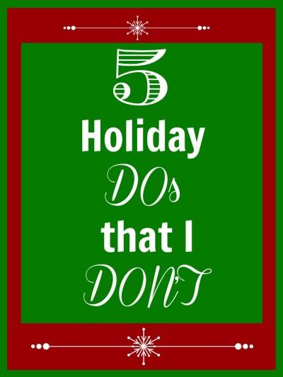 5 Holiday Don'ts to make the season less stressful.