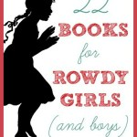 Picture Books for Rowdy Girls (AND Boys)