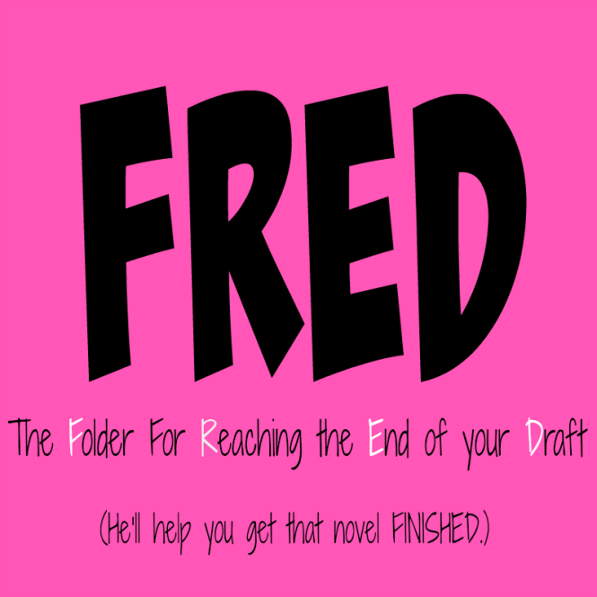FRED--your folder for getting to the end of your draft. Fred is the best accountability partner a novel writer could ask for! Want a copy? Click through!