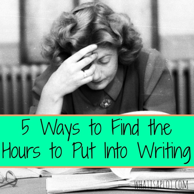 5 Ways to Find the Hours to Put Into Writing. If you want to be a writer, you're going to have to figure out how to put your butt in a chair!
