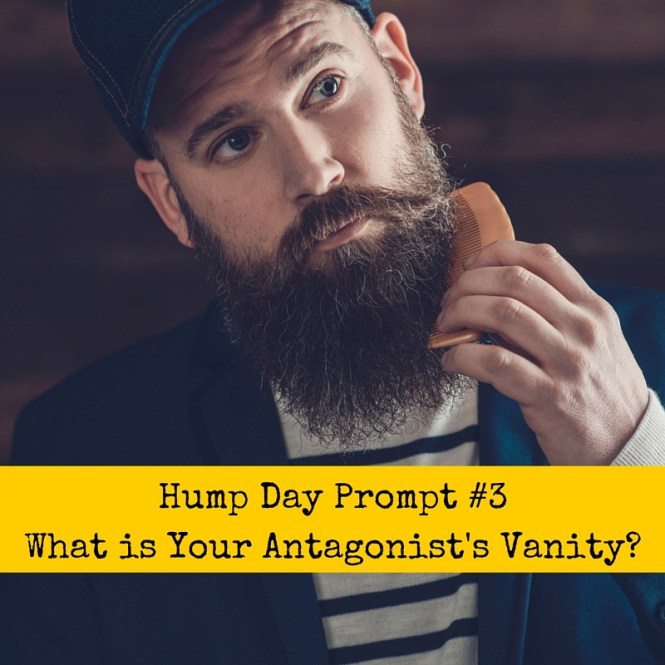 Hump Day Prompt #3: How is Your Antagonist Vain- (1)