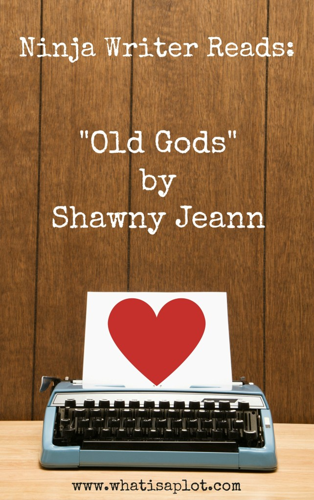 "Ninja Writer Reads: ""Old Gods"" by Shawny Jeann"