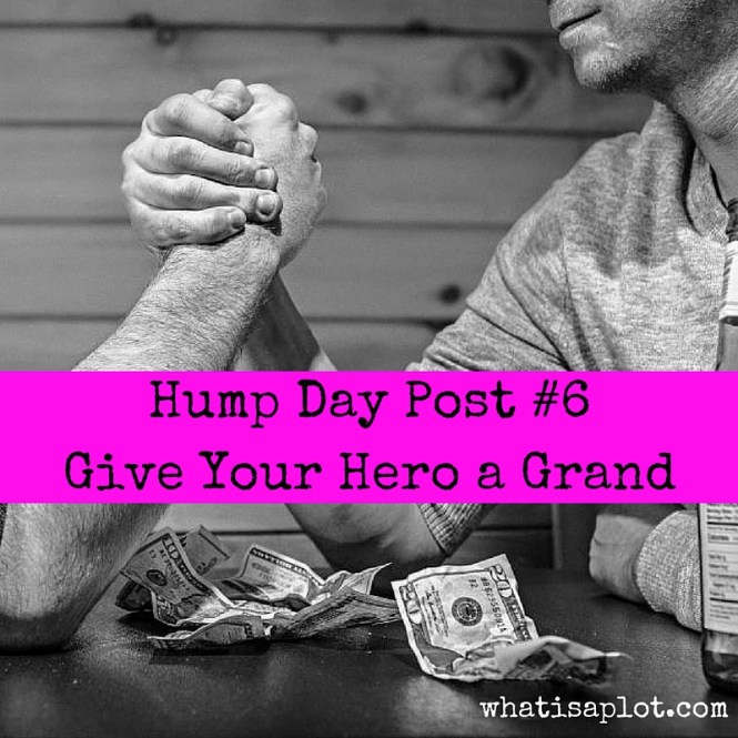 Hump Day Post #6: Give Your Hero a Grand