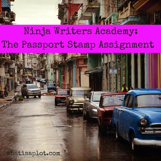 Ninja Writers Academy: The Passport Stamp Assignment. This week we're talking about using description to make setting real for your reader.