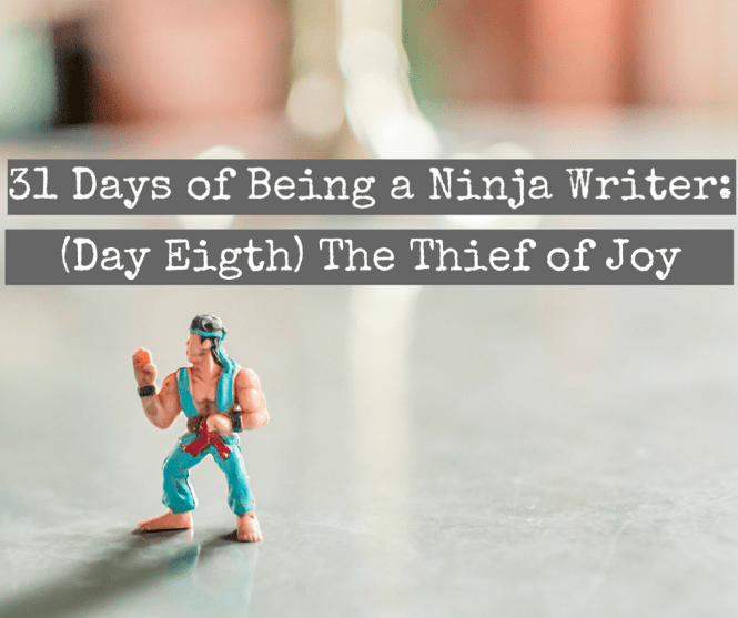 (Day Eigth) The Thief of Joy