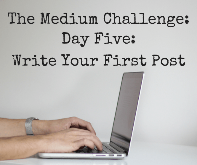 day-five-write-your-first-post