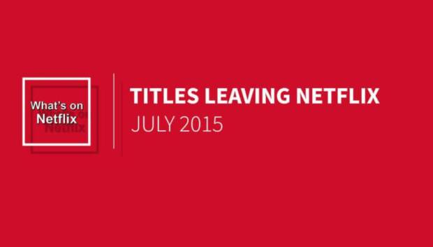 titles-leaving-netflix-july-2015