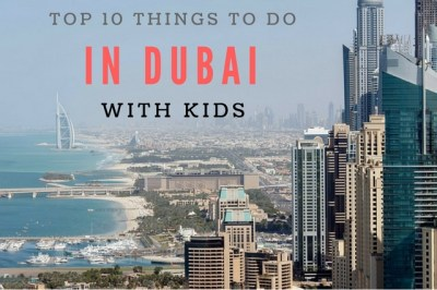 Top 10 Things to Do in Dubai with Kids - Family Travel Blog - Travel with Kids