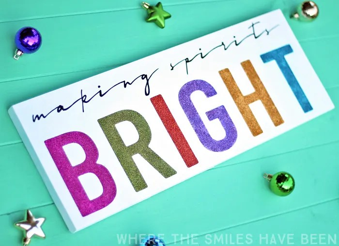 Colorful & Glittery Christmas Sign: Making Spirits Bright! | Where The Smiles Have Been