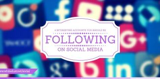 4 Interesting Accounts You Should Be Following On Social Media