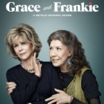 Grace and Frankie: What's So Funny?