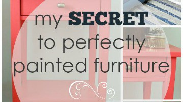 My Secret to Perfectly Painted Furniture