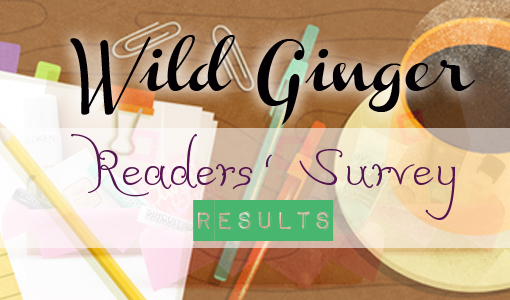 Wild Ginger Readers Survey Results