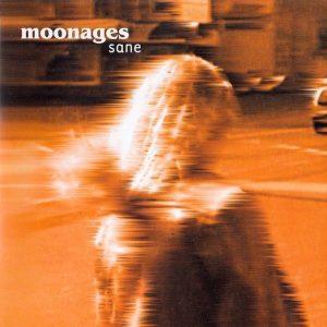 MOONAGES: Sane