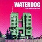 WATERDOG 5: Easy Pieces (PCM Records)