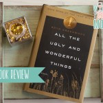 All The Ugly and Wonderful Things Book Review