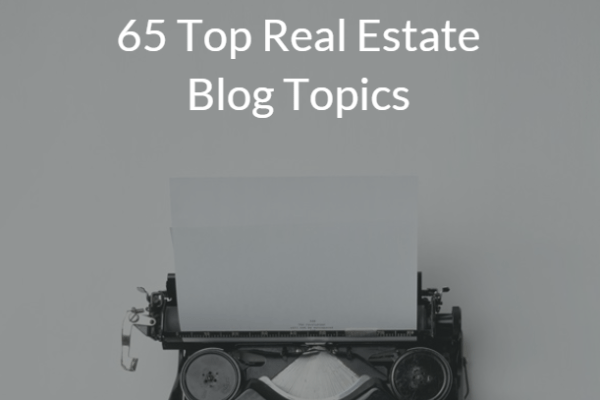 65 Top Real Estate Blog Post Ideas