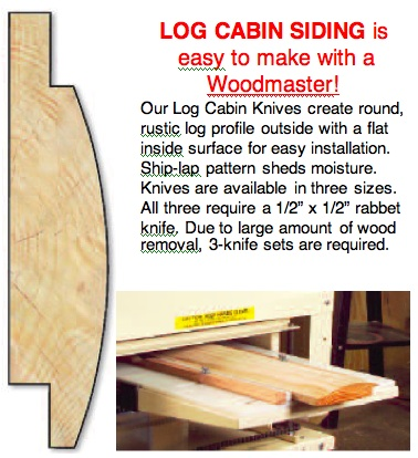 When you run log cabin siding, you're removing as much as 40% of a board. That means your machine has to have guts - and plenty of it. Every Woodmaster comes with rugged USA-MADE motors to handle tough jobs like this...and delicate ones like making satin-smooth molding, too! Variable Feed Rate is the secret.