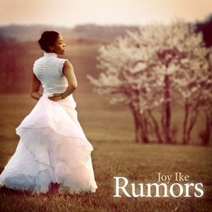 Joy Ike: Rumors