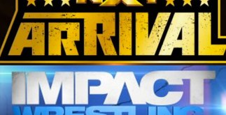 NXT Arrival and Impact Wrestling Aftershow