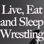 live eat sleep wrestling