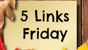 Five Links Friday 9/23/16