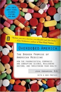 Overdosed America: The Broken Promise of American Medicine by John Abramson