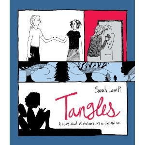 Tangles: A Story About Alzheimer's, My Mother, and Me by Sarah Leavitt