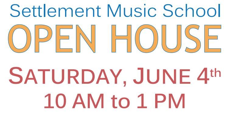 Settlement Music School Open House on June 4th