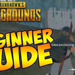 PLAYERUNKNOWN'S BATTLEGROUNDS Begginer Guide