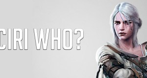 Who's That Girl? A little background on Ciri, The Witcher III's newest playable character