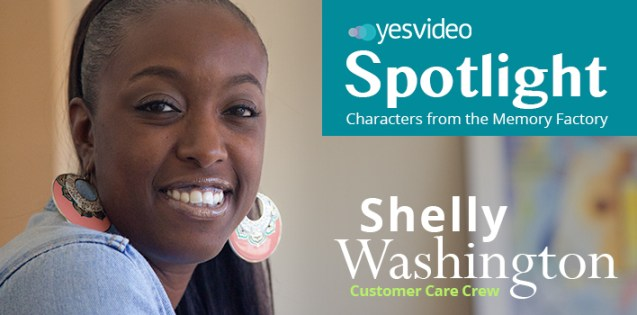 YesVideo_Spotlight_Shelly_Washington_Customer_Care_Crew