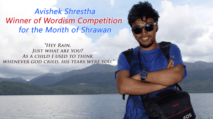 Avishek Shrestha, Winner of Wordism Competition for the Month of Shrawan